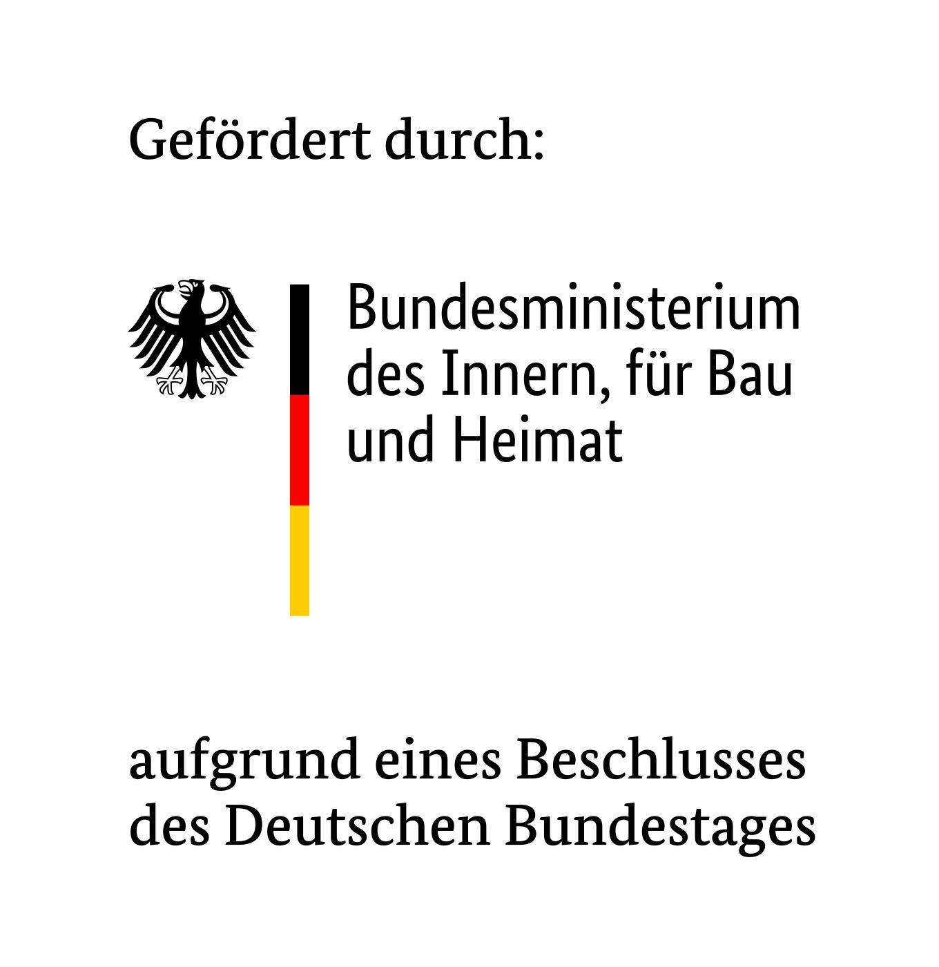 Gefördert durch: Bundesministerium des Innern, für Bau und Heimat aufgrund eines Beschlusses des Deutschen Bundestages
